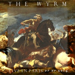 The Wyrm - Live in Paris