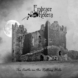 Embrace Of Hedera ‎– Castle On The Rolling Hills