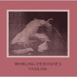 Vasilisk - Whirling Dervishes