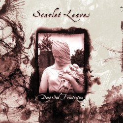 Scarlet Leaves - Deep Sad Frustration