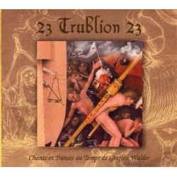 Trublion 23 - Chants et danses au temps de Graffen Walder