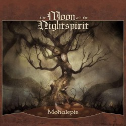 The Moon And The Nightspirit ‎– Mohalepte