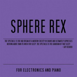 Sphere Rex – For Electronics And Piano