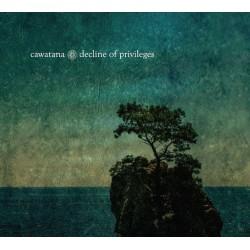 Cawatana – Decline Of Privileges
