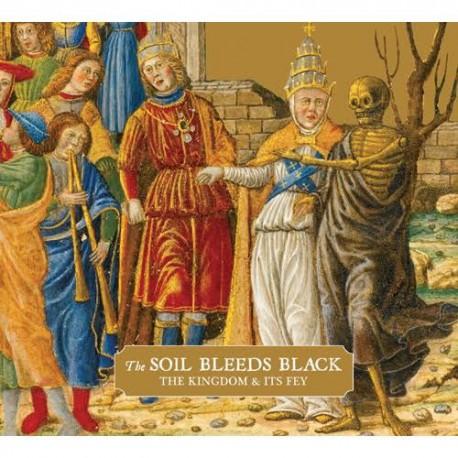 The Soils Bleeds Black - The Kingdom & its fey