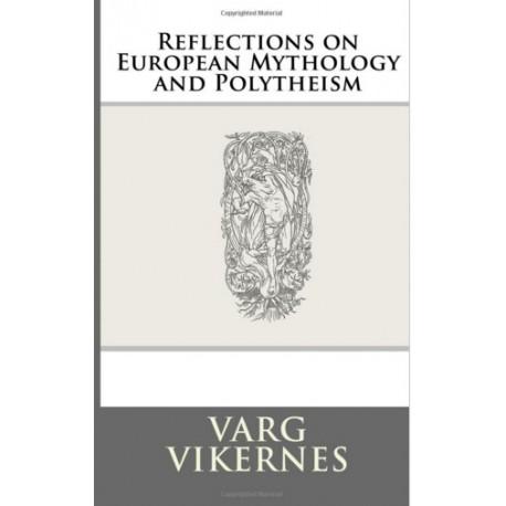 Varg Vikernes - Reflections on European Mythology and Polytheism