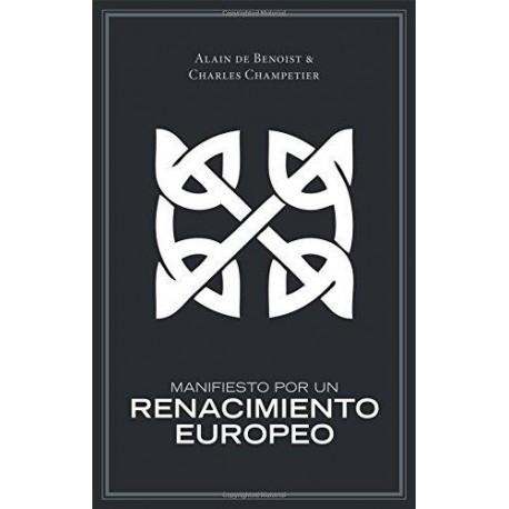 Manifiesto Por Un Renacimiento Europeo - Alain de Benoist, Charles Champetier