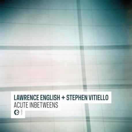 Lawrence English + Stephen Vitiello –Acute Inbetweens