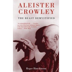 Aleister Crowley - The Beast Demystified (Paperback) Roger Hutchinson, D. Gordon