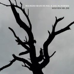 Maurizio Bianchi/M.B. & Jan-M. Iversen – Rekviem MB-JMI