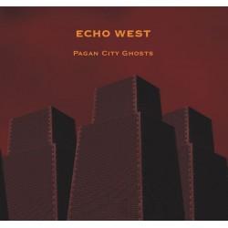 Echo West – Pagan City Ghosts