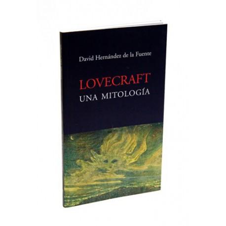 LOVECRAFT. UNA MITOLOGÍA por David HERNÁNDEZ DE LA FUENTE