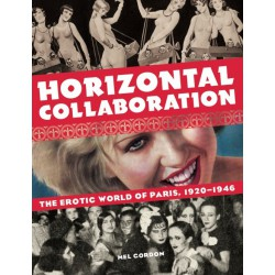 Horizontal Collaboration: The Erotic World of Paris, 1920-1946 (Paperback)