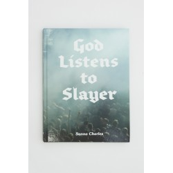 God Listens to Slayer - Sanna Charles