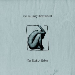 Sieben - Our Solitary Confinement