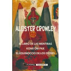 El Libro de las Mentiras & Konx om Pax & El equinoccio de los Dioses - Aleister Crowley