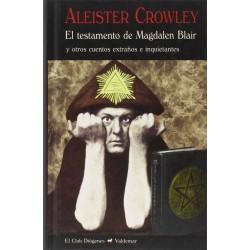 El testamento de Magdalen Blair (Reed.) y otros cuentos extraños e inquietantes por Aleister Crowley