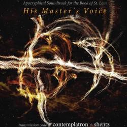 Contemplatron, Shentz - His Master's Voice