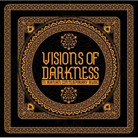 Visions Of Darkness (In Iranian Contemporary Music)