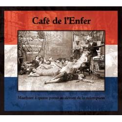 Café De L'Enfer –Marchant À Quatre Pattes Au-devant De La Rédemption