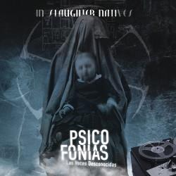 In Slaughter Natives - Psicofonias - Las Voces Desconocidas (reissue)