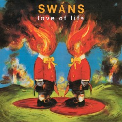 Swans ‎– Love Of Life (Vinyl, LP)