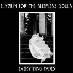 Elyzium For The Sleepless Souls ‎– Everything Fades (Vinyl, LP, White)