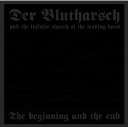 Der Blutharsch And The Infinite Church Of The Leading Hand ‎– The Beginning And The End