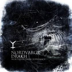 Nordvargr / Drakh – Northern Dark Supremacy