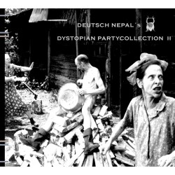 Deutsch Nepal – Dystopian Partycollection II