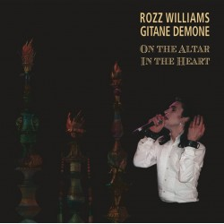 ROZZ WILLIAMS & GITANE DEMONE. ON THE ALTAR / IN THE HEART. 2CD