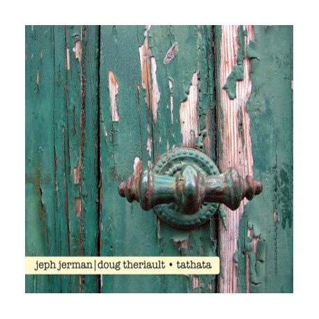 Jeph Jerman & Doug Theriault –Tathata