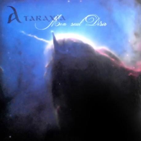 Ataraxia –Mon Seul Désir + Des Paroles Blanches