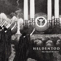 Heldentod ?–The Ghost Machine