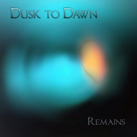 Dusk To Dawn ‎–Remains
