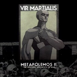 Vir Martialis – Metapolemos II - The Spiritual Aesthetics Of War