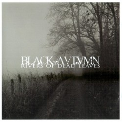 Black Autumn - Rivers Of Dead Leaves