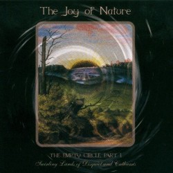 The Joy Of Nature: The Empty Circle Part 1 - Swirling Lands Of Disquiet And Catharsis