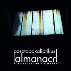 Adam Berces - Posztapokaliptikus Almanach
