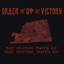 Order Of Victory - Nemo Oblivioni Tradita Est, Nihil Oblivioni Tradita Est