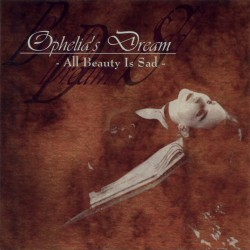 Ophelia's Dream ‎– All Beauty Is Sad