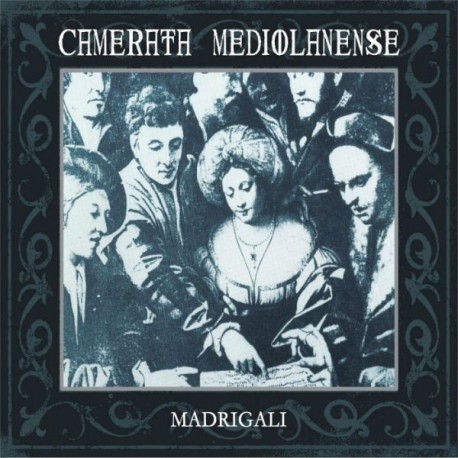 Camerata Mediolanense – Madrigali