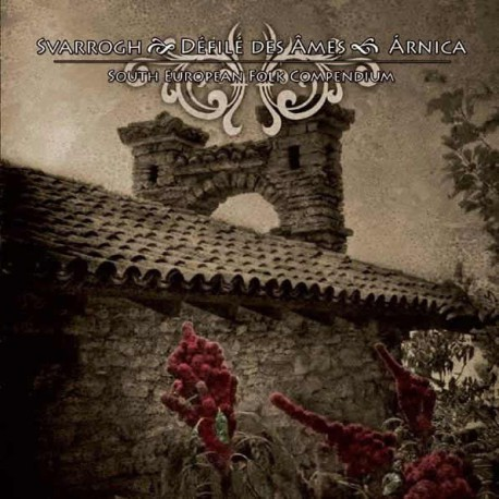 Svarrogh / Défilé Des Âmes / Àrnica: South European Folk Compendium