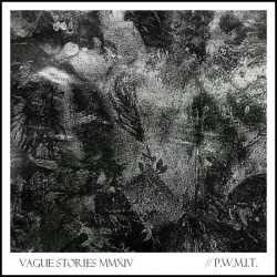 VAGUE STORIES - P.W.M.I.T.
