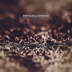 Empusae & Shinkiro – Organic.Aural.Ornaments