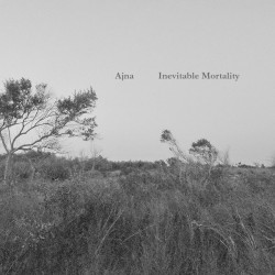 Ajna - Inevitable Mortality