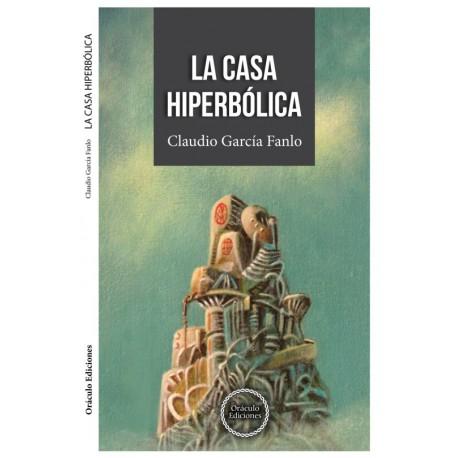 La Casa Hiperbólica por Claudio García Fanlo