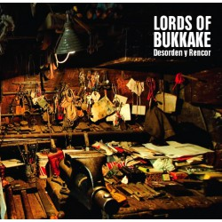 Lords Of Bukkake – Desorden y Rencor