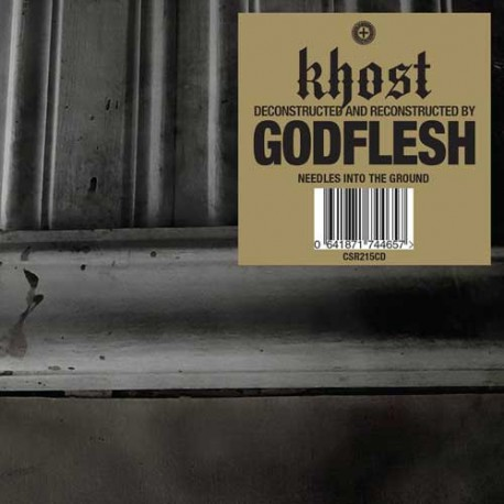 Khost [Deconstructed And Reconstructed By] Godflesh – Needles Into The Ground
