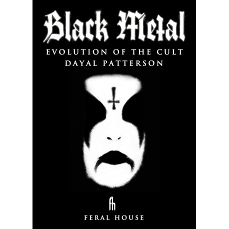 """Dayal Patterson """"Black Metal: Evolution of the Cult"""""""